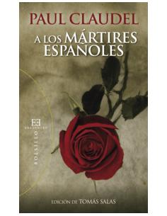 A los mártires españoles Edición de Tomás Salas