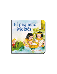 El pequeño Moisés Una Historia del Antiguo Testamento