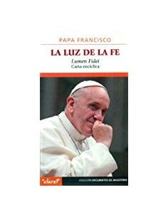 La luz de la fe Lumen fidei. Carta encíclica