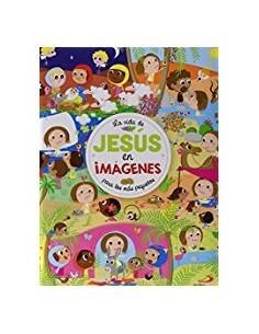 La vida de Jesús en imágenes Para los más pequeños