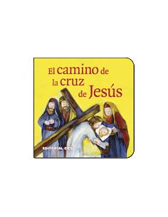 El camino de la cruz de Jesús Una historia del Nuevo Testame