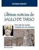 Ultimas noticias de Saulo de Tarso una vida de novela contad