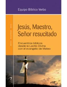 Jesús, Maestro, Señor resucitado Encuentros bíblicos desde l