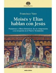 Moisés y Elías hablan con Jesús Pentateuco y libros históric
