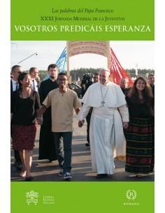 VOSOTROS PREDICÁIS ESPERANZA XXXI JORNADA MUNDIAL DE LA JUVE