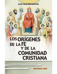 Los orígenes de la fe y de la comunidad cristiana «Y seréis