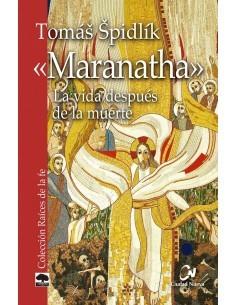 """Maranatha"" La vida después de la muerte"