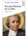 San Juan Bautista de La Salle «Señor, tu obra»