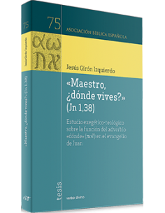 """Maestro, ¿dónde vives?"" (Jn 1,38) Estudio exegético-teológi"