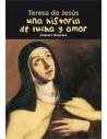 TERESA DE JESUS UNA HISTORIA DE LUCHA Y AMOR