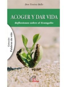 ACOGER Y DAR VIDA Reflexiones sobre el Evangelio