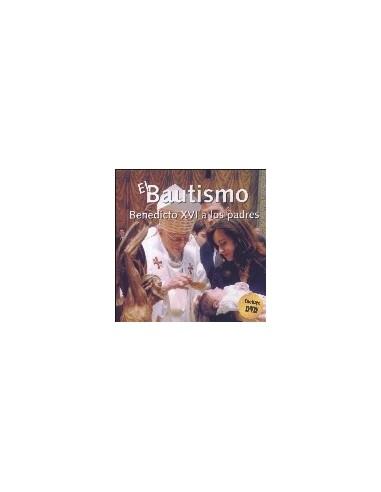 EL BAUTISMO. BENEDICTO XVI A LOS...