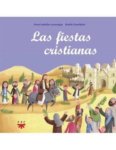 Para descubrir el significado de doce fiestas cristianas. Navidad, Pascua, Ascensión, Pentecostés, Todos los Santos... Son fies