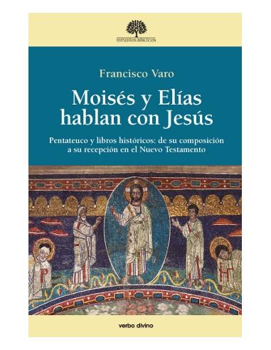 Moisés y Elías hablan con Jesús...