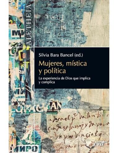 Mística y política, ¿pueden ir de la mano? Tras la síntesis magistral de Juan Martín Velasco sobre el fenómeno místico, se pres