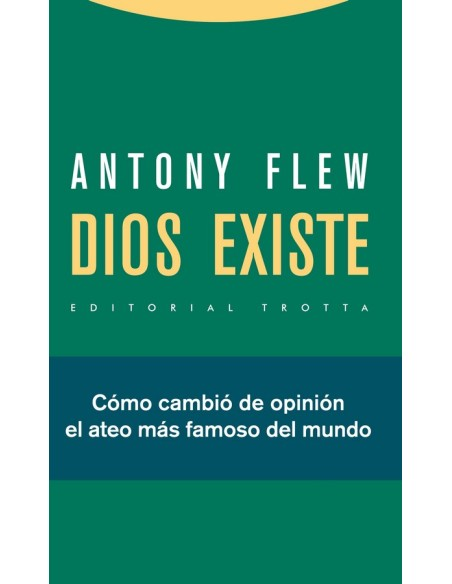 Dios existe es el último libro del filósofo Antony Flew, escrito en colaboración con Roy Abraham Varghese. Se trata de una obra