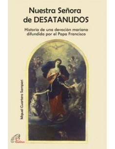 Historia de una devoción mariana, Nuestra Señora de Desatanudos y su Novena, difundida por el Papa Francisco.
