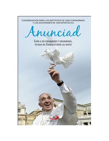 «Anunciad» es la última de las cuatro cartas que la Congregación para los Institutos de vida consagrada y las Sociedades de vid