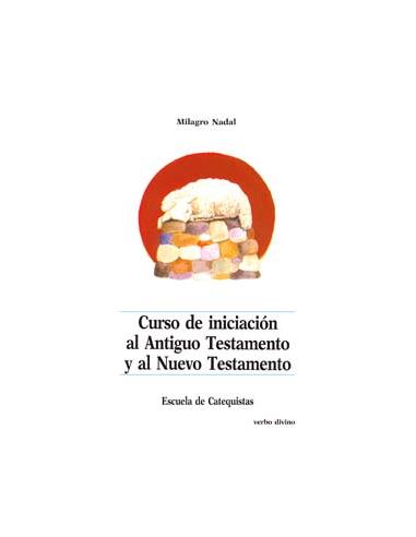 Curso de iniciación al Antiguo y al Nuevo Testamento  El curso del Antiguo Testamento  y nuevo testamento tiene como objetivo o