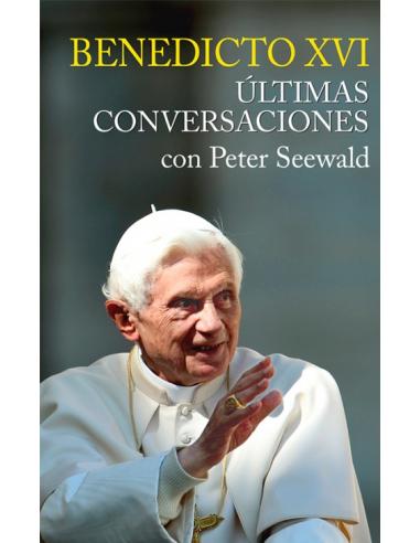 Benedicto XVI. Ultimas conversaciones...
