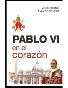 Pablo VI en el corazón