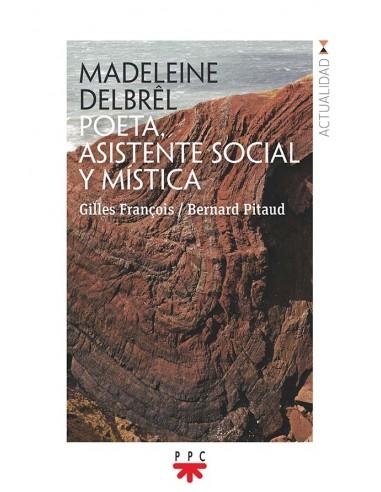Madeleine Delbrêl. Poeta, asistente...