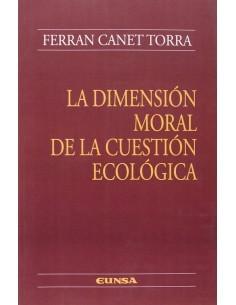 La dimensión moral de la...