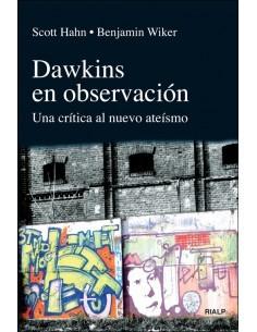 Scott Hahn y Benjamin Wiker nos ofrecen en este breve libro una magnífica crítica sobre el pensamiento de Richard Dawkins en El