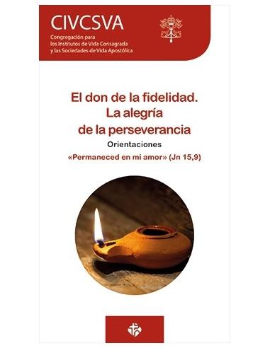 EL DON DE LA FIDELIDAD. LA ALEGRIA DE...