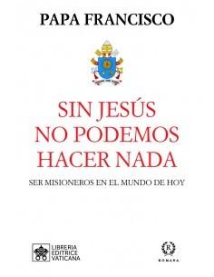 SIN JESÚS NO PODEMOS HACER...