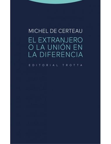"""""""El extranjero o la unión en la diferencia"""" destaca en el conjunto de la obra de Michel de Certeau por la amplitud del público"""